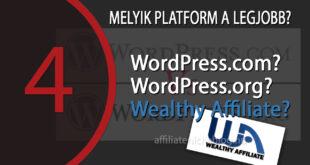 Pénzkeresés otthonról: WordPress.com-WordPress.org vagy Wealthy Affiliate?