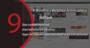 Hogyan lehet testreszabni weboldaladat a WordPress beállításokkal?
