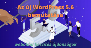 Az új WordPress 5.6 bemutatása és weboldal készítés újdonságok